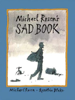 Michael Rosen's Sad Book By Rosen, Michael/ Blake, Quentin (ILT)