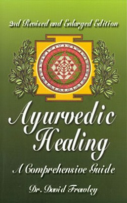 Ayurvedic Healing By Frawley, David