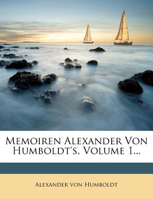 Nabu Press Memoiren Alexander Von Humboldt's, Volume 1... by Humboldt, Alexander Von [Paperback] at Sears.com
